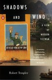 Shadows and Wind: A View of Modern Vietnam