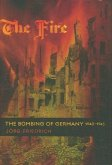 The Fire - The Bombing of Germany 1940-1945