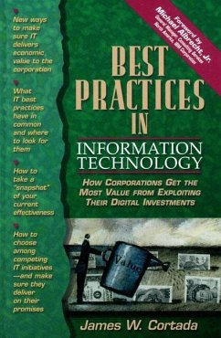 Best Practices in Information Technology: How Corporations Get the Most Value from Exploiting Their Digital Investments - Cortada, James W.
