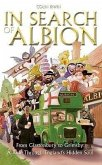 In Search of Albion: From Glastonbury to Grimsby: A Ride Through England's Hidden Soul