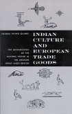 Indian Culture and European Trade Goods: The Archeology of the Historic Period in the Western Great Lakes Region