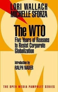 The WTO: Five Years of Reasons to Resist Corporate Globalization - Wallach, Lori; Sforza, Michele