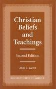 Christian Beliefs and Teachings - Second Edition - Meyer, John C.