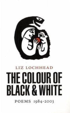 The Colour of Black and White - Lochhead, Liz