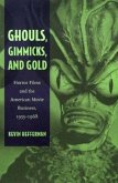 Ghouls, Gimmicks, and Gold: Horror Films and the American Movie Business, 1953-1968