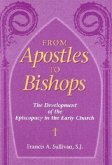 From Apostles to Bishops: The Development of the Episcopacy in the Early Church