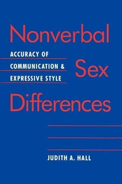 a review of nonverbal sex differences by judith a hall Feminism and linguistic theory deborah cameron nonverbal sex differences: communication accuracy and expressive style judith a hall.