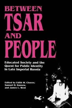 Between Tsar and People - Clowes, Edith W. / Kassow, Samuel D. / West, James L. (eds.)