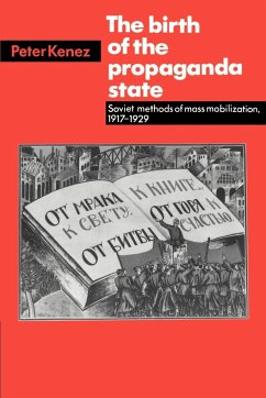 The Birth of the Propaganda State - Kenez, Peter