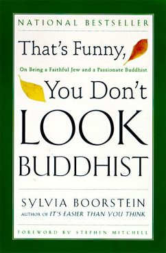 That's Funny, You Don't Look Buddhist: On Being a Faithful Jew and a Passionate Buddhist - Boorstein, Sylvia