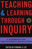 Teaching and Learning Through Inquiry: A Guidebook for Institutions and Instructors