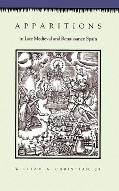 Apparitions in Late Medieval and Renaissance Spain - Christian, William A.