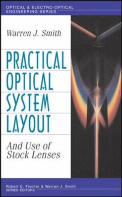 Practical Optical System Layout: And Use of Stock Lenses - Smith, Warren J.
