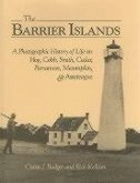 The Barrier Islands a Photographic History of Life on Hog, Cobb, Smith, Cedar, Parramore, Metompkin, and Assateague