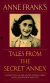 Anne Frank's Tales from the Secret Annex: A Collection of Her Short Stories, Fables, and Lesser-Known Writings, Revised Edition