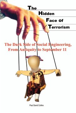 The Hidden Face of Terrorism: The Dark Side of Social Engineering, from Antiquity to September 11