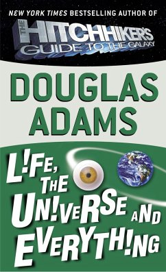Life, the Universe and Everything - Adams, Douglas