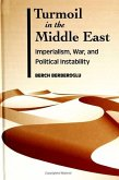 Turmoil in the Middle East: Imperialism, War and Political Instability