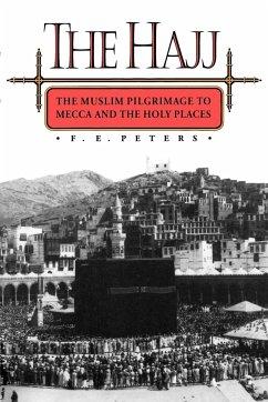 The Hajj - Peters, F. E.