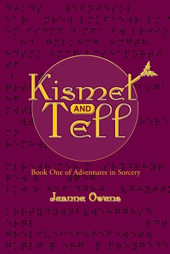 Kismet and Tell: Adventures in Sorcery - Owens, Jeanne M.