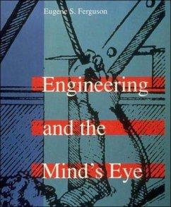 Engineering and the Mind's Eye - Ferguson, Eugene S.