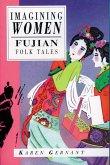 Imagining Women: Fujian Folk Tales