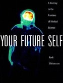 Your Future Self: A Journey to the Frontiers of Molecular Medicine
