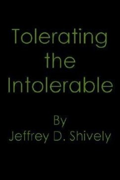 Tolerating the Intolerable