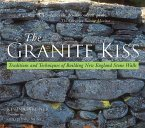 Granite Kiss: Traditions and Techniques of Building New England Stone Walls