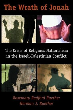 The Wrath of Jonah: The Crisis of Religious Nationalism in the Israeli-Palestinian Conflict - Ruether, Rosemary Radford; Ruether, Herman J.