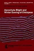 Ascochyta Blight and Winter Sowing of Chickpeas - Saxena, M.C. / Singh, K.B. (Hgg.)