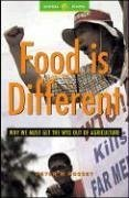 Food Is Different: Why We Must Get the Wto Out of Agriculture - Rosset, Peter M.