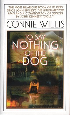 To Say Nothing of the Dog: Or How We Found the ...