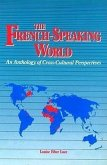 The French-Speaking World: An Anthology of Cross-Cultural Perspectives