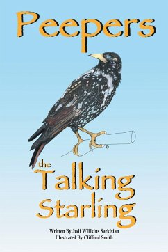 Peepers the Talking Starling - Sarkisian, Judi Willkins