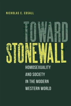 Toward Stonewall: Homosexuality and Society in the Modern Western World - Edsall, Nicholas C.