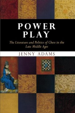 Power Play: The Literature and Politics of Chess in the Late Middle Ages - Adams, Jenny