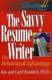 The Savvy Resume Writer: The Behavioral Advantage