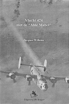 Vlucht 424 Met de Able Mabel - Willems, J.