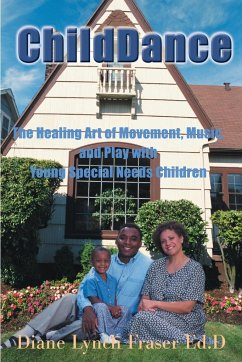 ChildDance: The Healing Art of Movement, Music, and Play with Young Special Needs Children