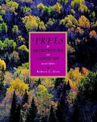 Trees for Architecture and Landscape - Zion, Robert L.