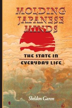 Molding Japanese Minds - Garon, Sheldon