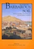 Rooted in Barbarous Soil - People, Culture, & Community in Gold Rush California