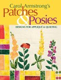 Carol Armstrong's Patches & Posies - Print on Demand Edition [With Patterns]