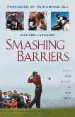 Smashing Barriers: Race and Sport in the New Millennium (Updated)