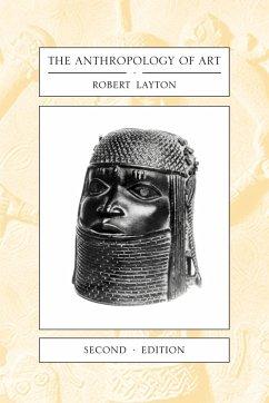 The Anthropology of Art - Layton, Robert