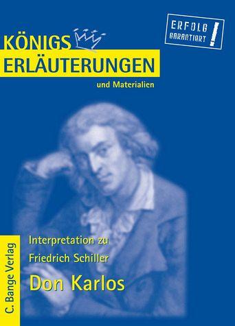 Don Karlos von Friedrich Schiller. - Textanalyse und Interpretation mit ausführlicher Inhaltsangabe - Schiller, Friedrich