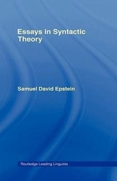 Essays in Syntactic Theory - Epstein, Samuel David