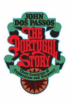 The Portugal Story - Dos Passos, John Roderigo