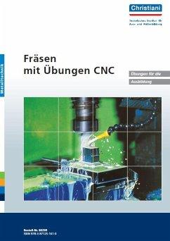 Fräsen - Mit Übungen CNC. Übungsheft für den Auszubildenden - Glasmann, Denny